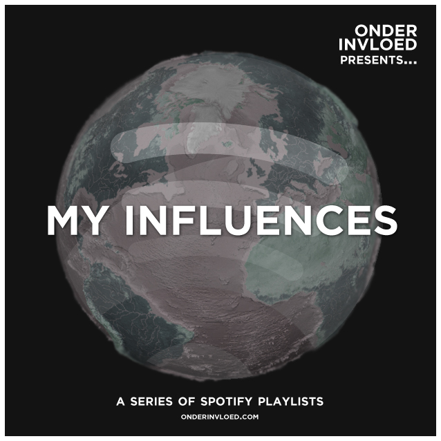 1. My Influences, by… Onder Invloed