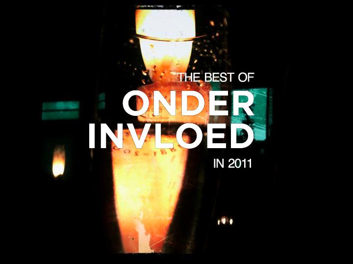 Best of Onder Invloed in 2011