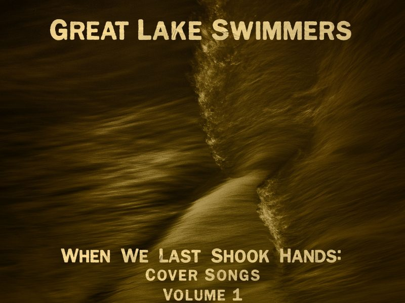 Great Lake Swimmers - When We Last Shook Hands - Cover Songs Volume 1 artwork